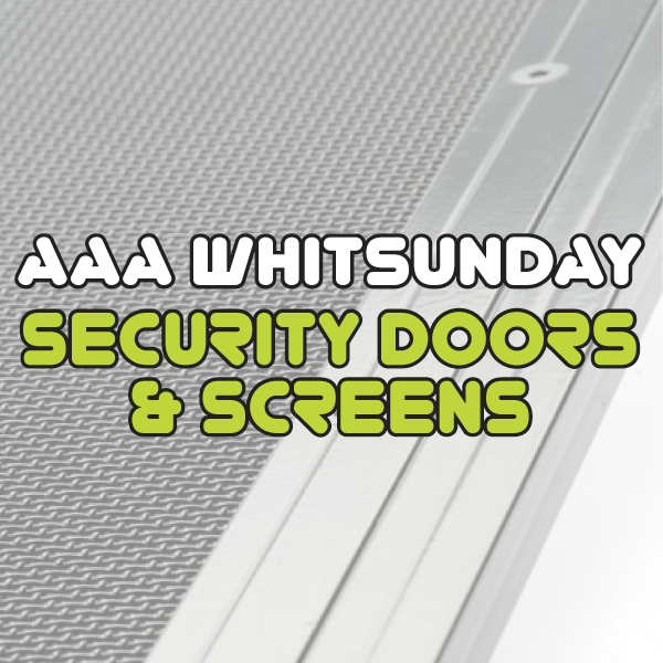 AAA Whitsunday Security Doors & Screens